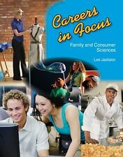 Careers in Focus : Family and Consumer Sciences by Lee M. Jackson (2007, Har…