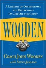 Wooden : A Lifetime of Observations and Reflections on and off the Court by...