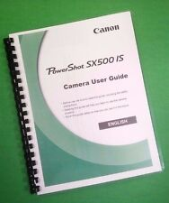 Color Printed Canon Camera Power Shot SX500 IS Full User Manual Guide 225 Pages