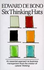 Six Thinking Hats: An Essential Approach to Business Management by Edward De Bon