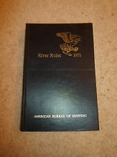 River Rules 1971 American Bureau of Shipping ~ Building+Classing Steel Vessels