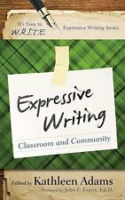 It's Easy to W. R. I. T. E. Expressive Writing: Expressive Writing :...