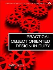 Addison-Wesley Professional Ruby Ser.: Practical Object-Oriented Design in...
