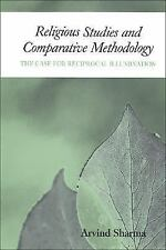 Religious Studies And Comparative Methodology: The Case for Reciprocal Illuminat