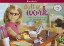 Doll at Work : Play Out Lots of Ways to Work with the Cool Tools Inside! by...