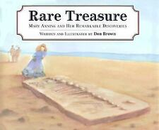 Rare Treasure: Mary Anning and Her Remarkable Discoveries by Brown, Don