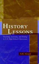 History Lessons : Teaching, Learning, and Testing in U. S. High School Classroom