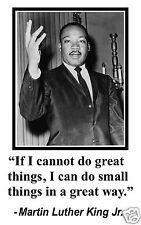 "Martin Luther King Jr. MLK "" do great things"" Quote 11 x 17 Poster Photo #fb2"