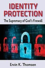 Identity Protection: The Security of God's Firewall