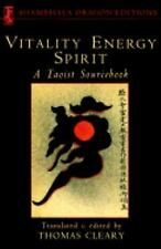 Vitality, Energy, Spirit: A Taoist Sourcebook (Shambhala Dragon Editions) Clear