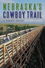 Nebraska's Cowboy Trail: A User's Guide by Terry, Keith