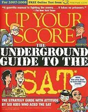 Up Your Score 2007-2008-Underground Guide To SAT-Free Shipping
