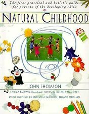 Natural Childhood: The First Practical and Holistic Guide for Parents of the Dev