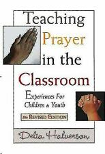 Teaching Prayer in the Classroom: Experiences for Children and Youth (-ExLibrary