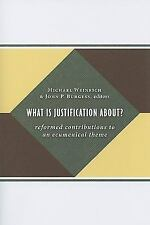 What Is Justification About?: Reformed Contributions to an Ecumenical Theme