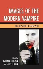 Images of the Modern Vampire : The Hip and the Atavistic (2015, Paperback)