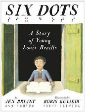 Six Dots: A Story of Young Louis Braille by Jen Bryant c2016, NEW Hardcover