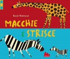 Macchie e strisce. Libro per bambini di Britta Teckentrup - Ed. Gallucci