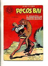 ALBO D'ORO PECOS BILL # IL SEGRETO DELLA REGINA BIANCA # N.237 1950 # Mondadori