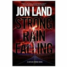 Strong Rain Falling  by Jon Land  First Edition
