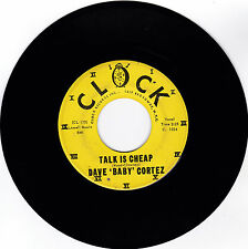 DAVE 'BABY' CORTEZ - CLOCK 1024 LATIN SOUL 45RPM TALK IS CHEAP VG+ PLAYS GREAT