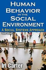 Human Behavior in the Social Environment : A Social Systems Approach by Irl...