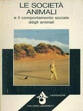 LE SOCIETA' ANIMALI ETOLOGIA / ZOOLOGIA  MONDADORI 1979