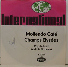 "RAY ANTHONY - MOLIENDO CAFE / CHAMPS ELYSEES 7"" SINGLE (e551)"