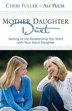 Mother-Daughter Duet: Getting to the Relationship You Want with Your A-ExLibrary