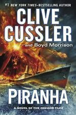 Oregon Files: Piranha 10 by Clive Cussler and Boyd Morrison (2015, Hardcover)