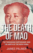 The Death of Mao: The Tangshan Earthquake and the Birth of the New China,Palmer,