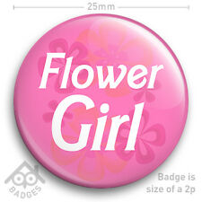 """FLOWER GIRL Hen Party Do Wedding Bride Bridesmaid Maid of Honour 25mm 1"""" Badge"""