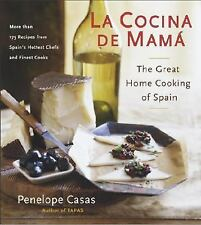 La Cocina de Mama: The Great Home Cooking of Spain Casas, Penelope