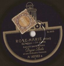 "10"" - 78 tours - DAJOS BELA - Rose Marie - ODEON - Be 6653 - FRANCE"