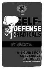 Self Defense for Radicals: A to Z Guide for Subversive Struggle by PM Press...