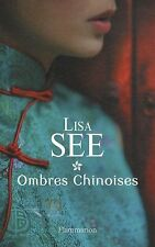 Ombres chinoises.Lisa SEE.Flammarion  S006