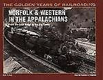 Norfolk & Western in the Appalachians: From the Blue Ridge to the Big Sandy Gol