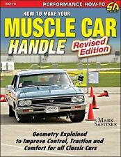 How to Make Your Muscle Car Handle by Mark Savitske (2015, Paperback)