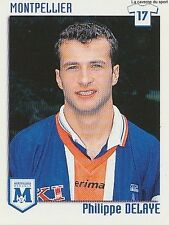 N°222 PHILIPPE DELAYE SC.MONTPELLIER VIGNETTE PANINI FOOTBALL 99 STICKER 1999