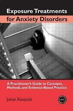 Practical Clinical Guidebooks: Exposure Treatments for Anxiety Disorders : A...