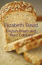 English Bread and Yeast Cookery, Elizabeth David