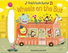Wheels on the Bus : Sing and Smile Stories by Scarlett Wing (2015, Board Book)