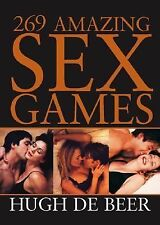 269 Amazing Sex Games by de Beer, Hugh