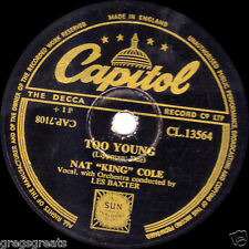 "1951 UK #1 NAT KING COLE 78 "" TOO YOUNG / THAT'S MY GIRL "" CAPITOL CL 13564  EX-"