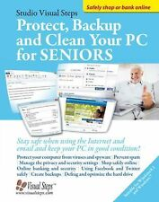 Computer Books for Seniors Ser.: Protect, Backup and Clean Your PC for...