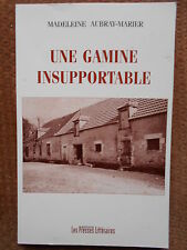 UNE GAMINE INSUPPORTABLE - MADELEINE AUBRAY MARIER -LES PRESSES LITTERAIRES 2006
