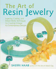 The Art of Resin Jewelry: Techniques and Projects for Creating Stylish...