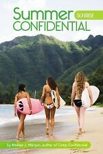 Summer Confidential: Sunrise 1 by Melissa J. Morgan (2009, Paperback)