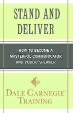 Stand and Deliver: How to Become a Masterful Communicator and Public Speaker, Ca