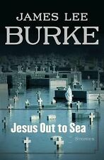 Jesus Out to Sea by James Lee Burke (2007, Paperback)